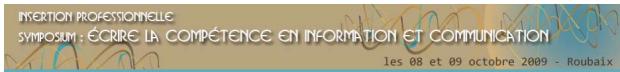 """Symposium """"Ecrire les compétences"""" à Roubaix oct 2009"""