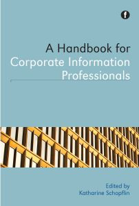 A Handbook for Corporate Information Professionals (livre Facet, 2015)